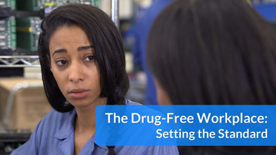 The Drug-Free Workplace: Setting the Standard