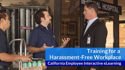 Training for a Harassment-Free Workplace California Interactive eLearning