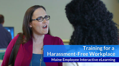 Training for a Harassment-Free Workplace eLearning — Maine Version