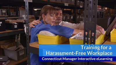 Training for a Harassment-Free Workplace Interactive eLearning — Connecticut Managers