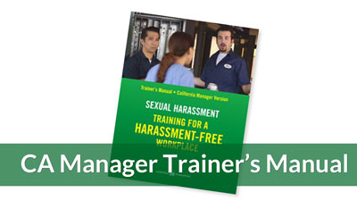 Training for a Harassment-Free Workplace — CA Manager Trainers Manual