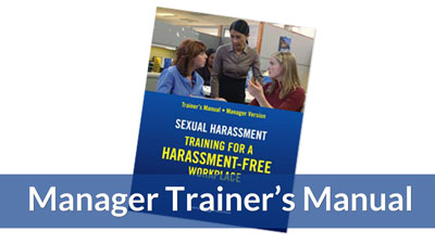 Training for a Harassment-Free Workplace — Manager Trainers Manual