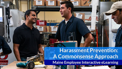 Harassment Prevention: A Commonsense Approach Maine Employee eLearning
