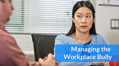 Managing the Workplace Bully