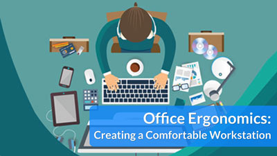 Office Ergonomics: Creating a Comfortable Workstation