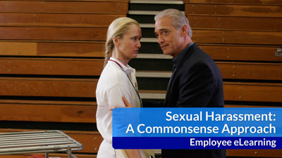 Sexual Harassment: A Commonsense Approach eLearning — Employees
