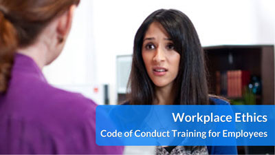 Workplace Ethics: Code of Conduct Training for Employees